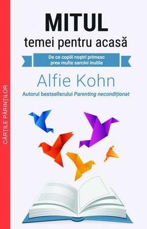 Mitul temei pentru acasa de Alfie Kohn