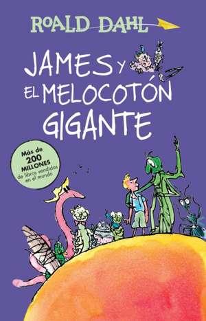 James y el melocotón gigante / James and the Giant Peach: COLECCIÓN DAHL de Roald Dahl