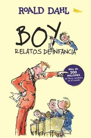 Boy. Relatos de infancia / Boy. Tales os Childhood de Roald Dahl