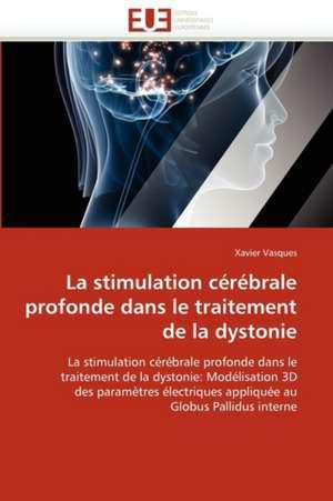 La Stimulation Cerebrale Profonde Dans Le Traitement de La Dystonie