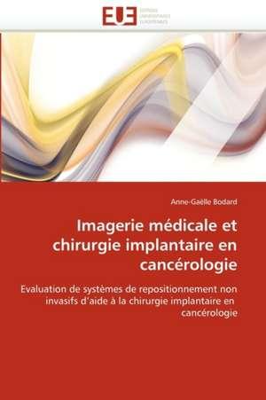 Imagerie Medicale Et Chirurgie Implantaire En Cancerologie