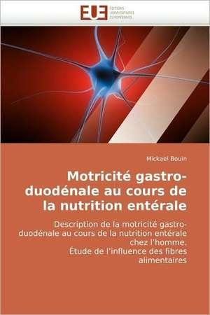 Motricite Gastro-Duodenale Au Cours de La Nutrition Enterale