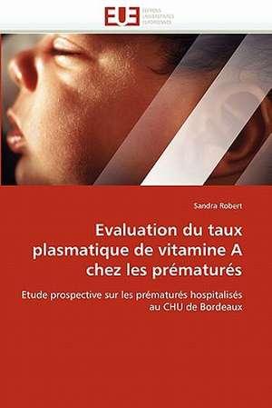 Evaluation Du Taux Plasmatique de Vitamine a Chez Les Prematures