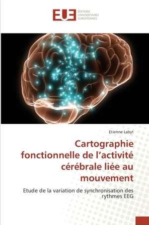 Cartographie fonctionnelle de l''activite cerebrale liee au mouvement