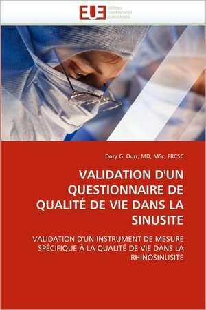 Validation D'Un Questionnaire de Qualite de Vie Dans La Sinusite