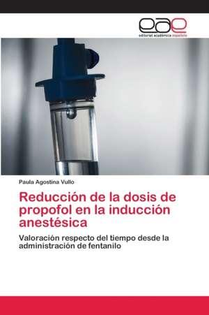 Reducción de la dosis de propofol en la inducción anestésica de Paula Agostina Vullo