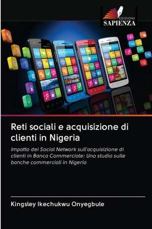 Reti sociali e acquisizione di clienti in Nigeria de Kingsley Ikechukwu Onyegbule
