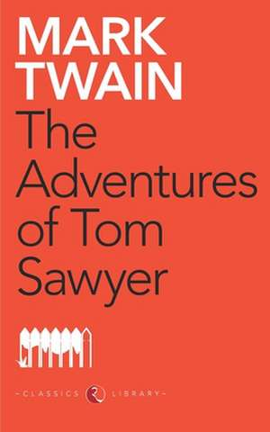 The Adventures Of Tom Sawyer de Mark Twain