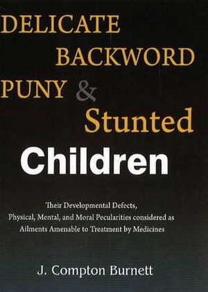 Delicate, Backward, Puny & Stunted Children