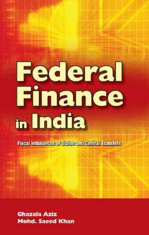 Federal Finance in India de Ghazala Aziz