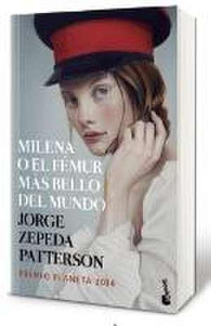 Milena o el fémur más bello del mundo de Jorge Zepeda Patterson