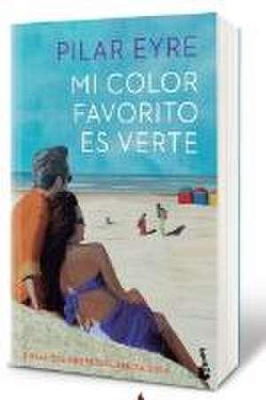 Mi color favorito es verte de Pilar Eyre