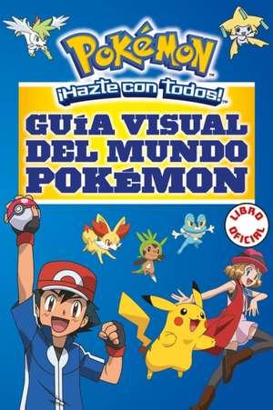 Guia Visual del Mundo Pokemon / Pokemon Visual Companion de Varios Autores