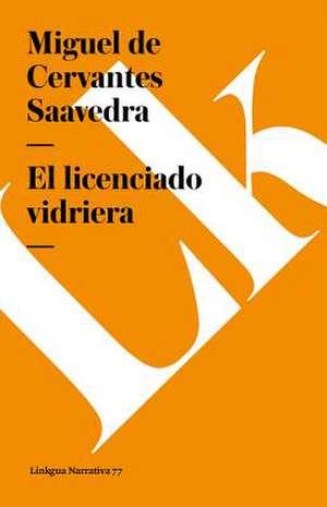 El Licenciado Vidriera:  Is in America and She Met Buffalo Bill de Miguel de Cervantes Saavedra