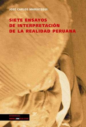 Siete Ensayos de Interpretacion de La Realidad Peruana:  Fragmentos de la Austriada de José Carlos Mariátegui