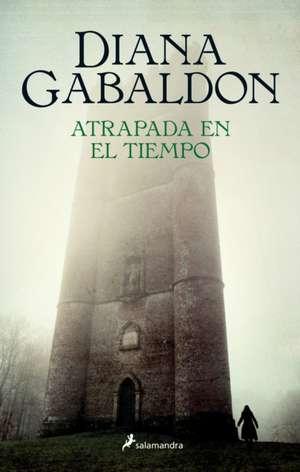 Atrapada en el Tiempo de Diana Gabaldon