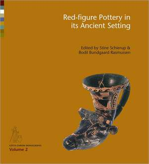 Red-Figure Pottery in its Ancient Setting imagine