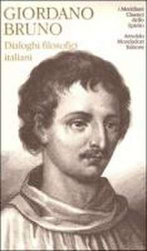Dialoghi filosofici italiani de Giordano Bruno