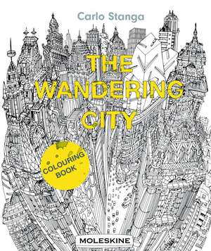 The Wandering City: Colouring Book (Moleskine) de Carlo Stanga