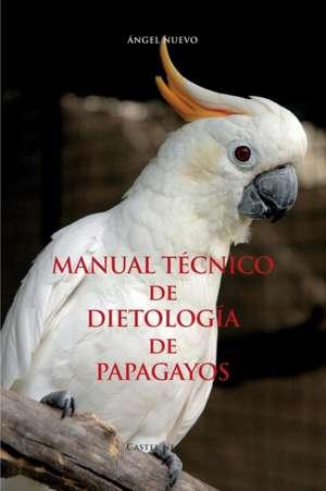 MANUAL TÉCNICO de DIETOLOGÍA de PAPAGAYOS