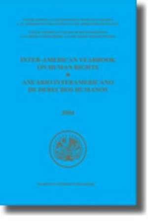 Inter-American Yearbook on Human Rights / Anuario Interamericano de Derechos Humanos, Volume 20 (2004) (2 Vols) de  Inter-American Commission on Human Right