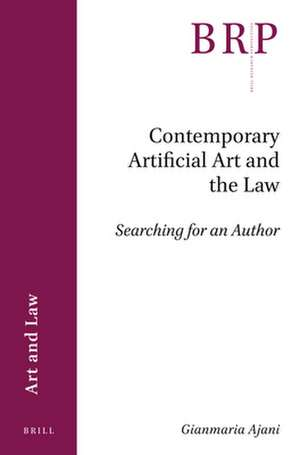 Contemporary Artificial Art and the Law: Searching for an Author de Gianmaria Ajani
