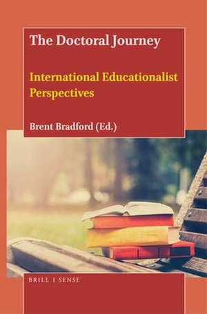 The Doctoral Journey: International Educationalist Perspectives de Brent Bradford