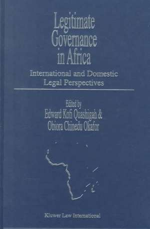 Legitimate Governance in Africa:  International and Domestic Legal Perspectives de  Quashigah