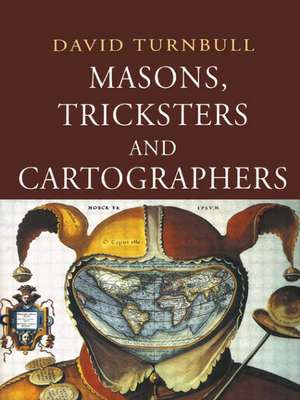 Masons, Tricksters and Cartographers