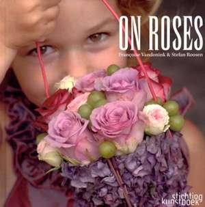 On Roses de Francoise Vandonink