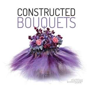 Constructed Bouquets de Frederic Dupre