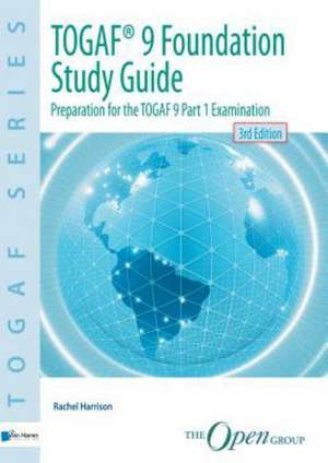 Togaf(r) 9 Foundation Study Guide - 3rd Edition:  Diagnosis for Application Management de Rachel Harrison