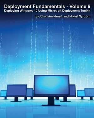 Deployment Fundamentals, Vol. 6 de Johan Arwidmark