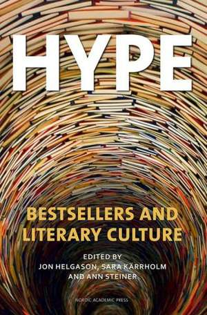 Hype: Bestsellers and Literary Culture imagine