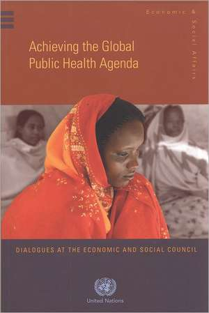 Achieving the Global Public Health Agenda:  Dialogues at the Economic and Social Council de United Nations
