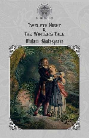 Twelfth Night & The Winter's Tale de William Shakespeare