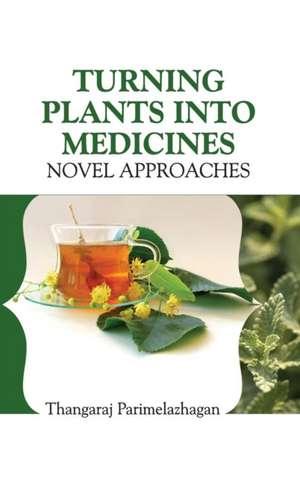 TURNING PLANTS INTO MEDICINES