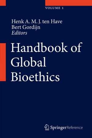 Handbook of Global Bioethics de Henk A.M.J. ten Have