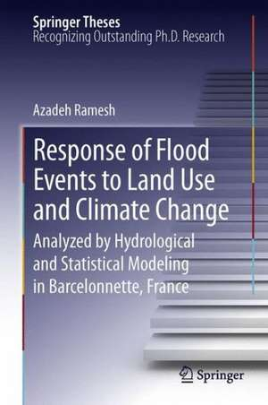 Response of Flood Events to Land Use and Climate Change: Analyzed by Hydrological and Statistical Modeling in Barcelonnette, France de Azadeh Ramesh