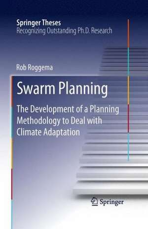Swarm Planning: The Development of a Planning Methodology to Deal with Climate Adaptation de Rob Roggema
