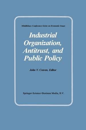 Industrial Organization, Antitrust, and Public Policy de J.V. Craven