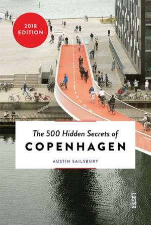 The 500 Hidden Secrets of Copenhagen de Austin Sailsbury
