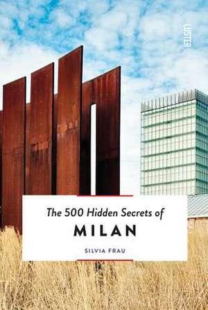 500 Hidden Secrets of Milan