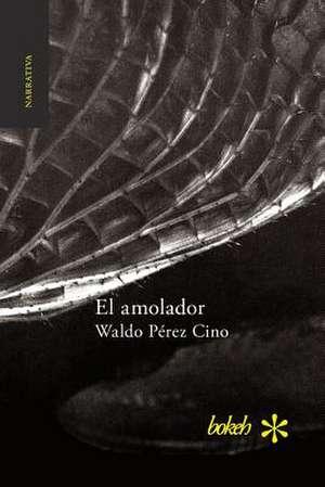 El amolador de Waldo Pérez Cino