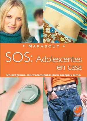Marabout: SOS Adolescentes en casa de Editors of Larousse/Marabout