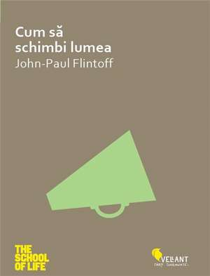Cum să schimbi lumea de Jean-Paul Flintoff