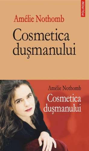 Cosmetica dusmanului de Amelie Nothomb