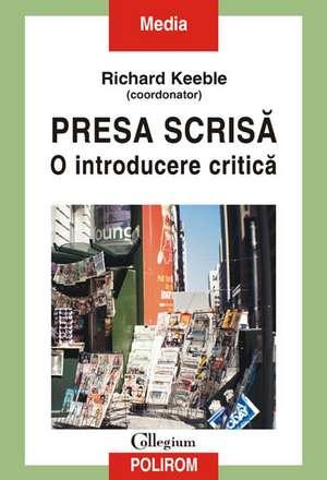 Presa scrisa. O introducere critica de Richard Keeble (coord.)