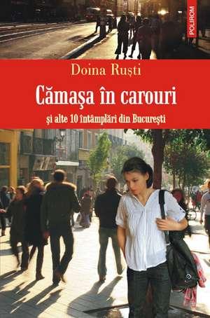 Camasa in carouri si alte 10 intimplari din Bucuresti de Doina Rusti