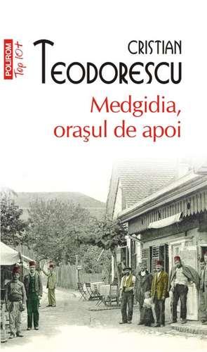 Medgidia, orasul de apoi de Cristian Teodorescu